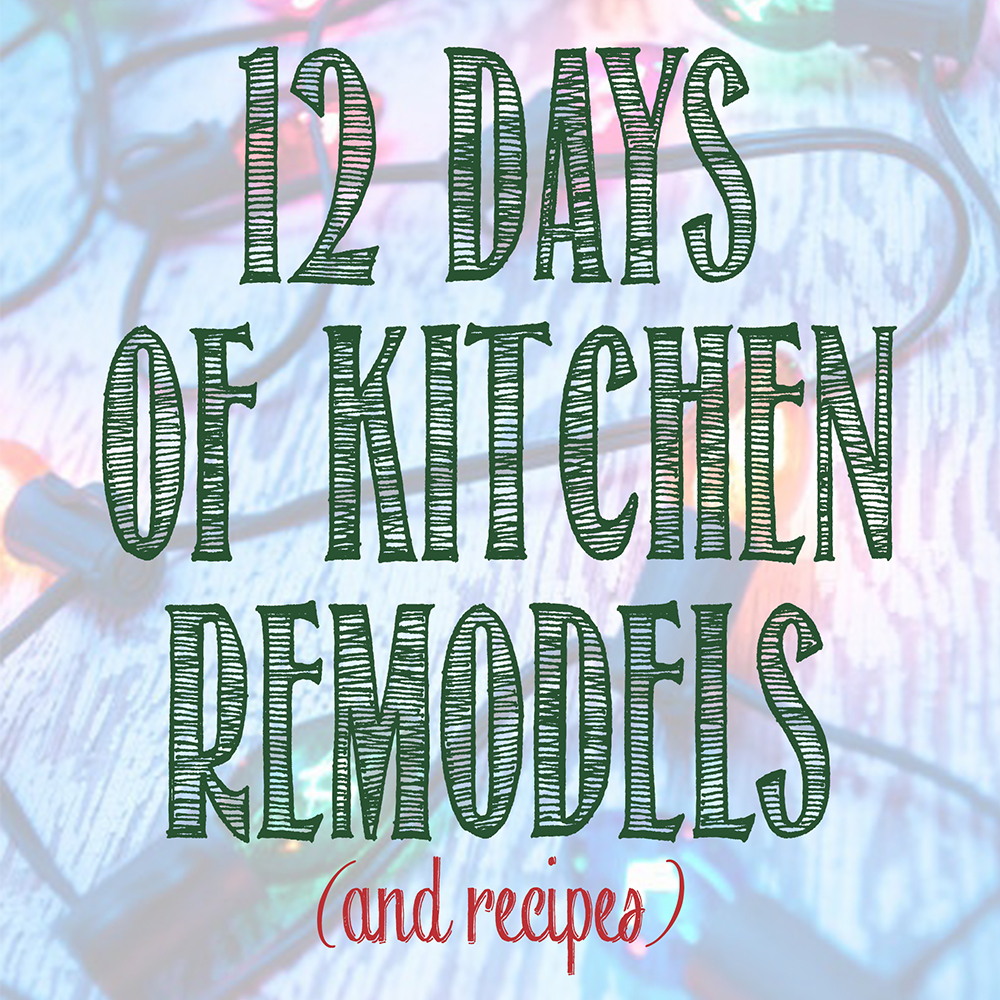12 Days of Kitchen Remodels